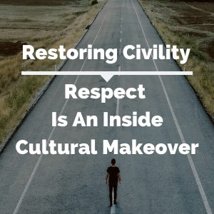 Respect Is An Inside Cultural Makeover